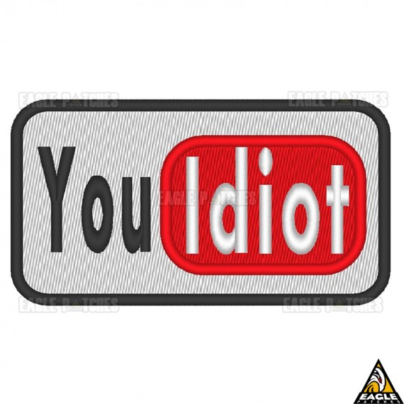 Patch Bordado You Idiot - Youtube idiota